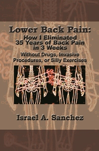 Lower Back Pain: How I Eliminated 35 Years of Back Pain in 3 Weeks